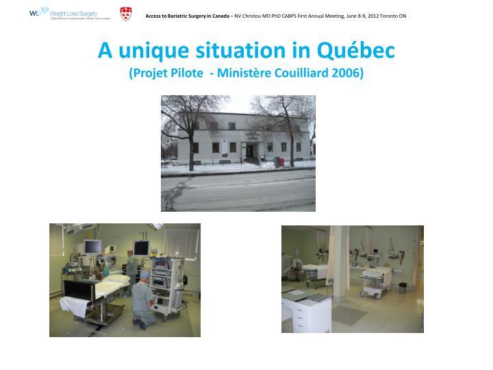 A unique situation in Québec