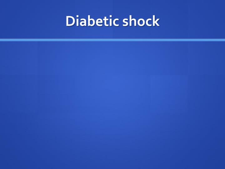 Diabetic shock