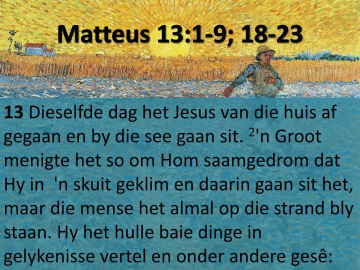 Matteus 13:1-9; 18-23