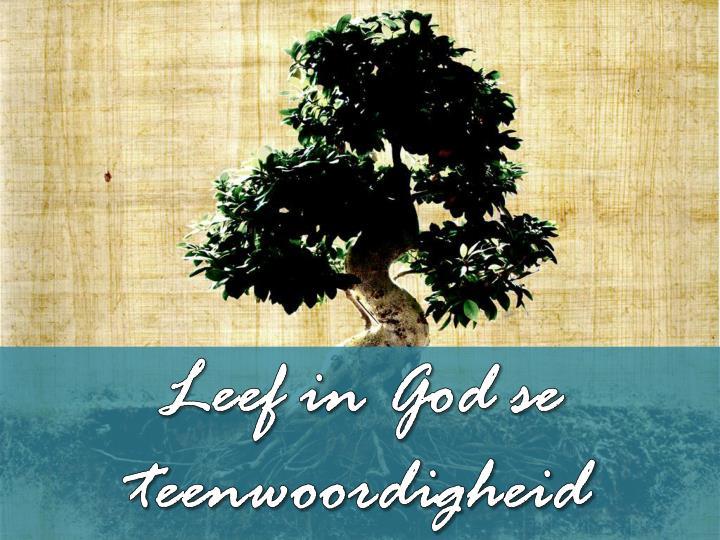 Leef in God se teenwoordigheid