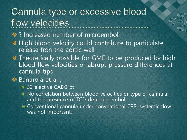 Cannula type or excessive blood flow velocities