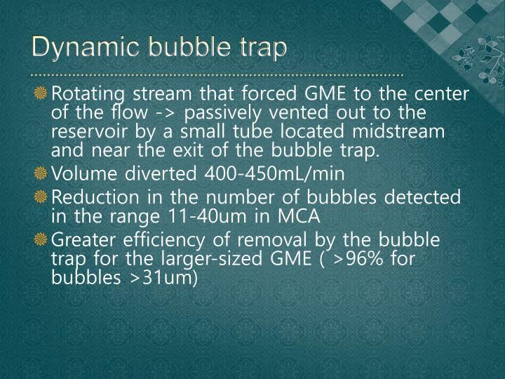Dynamic bubble trap