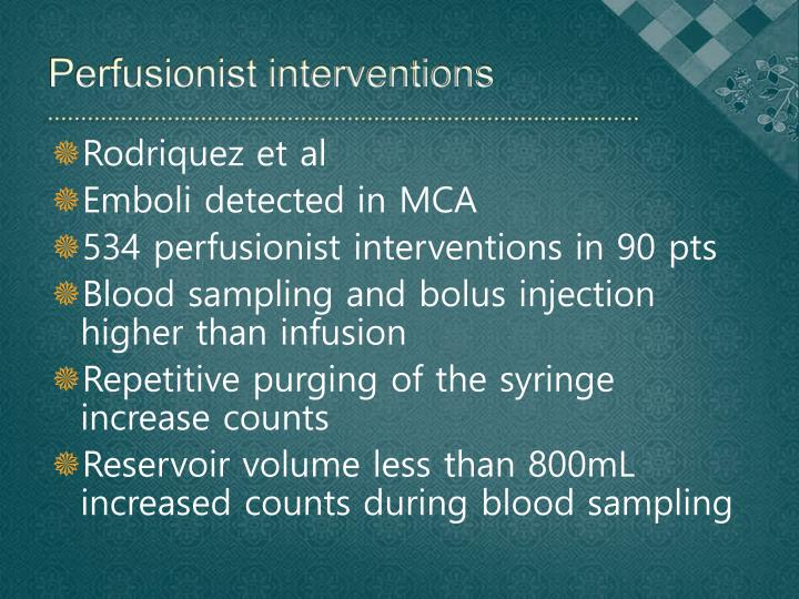 Perfusionist interventions