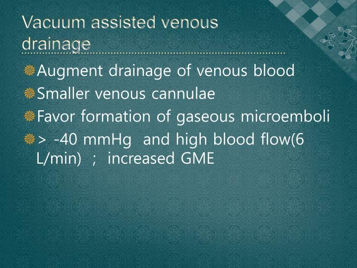 Vacuum assisted venous drainage