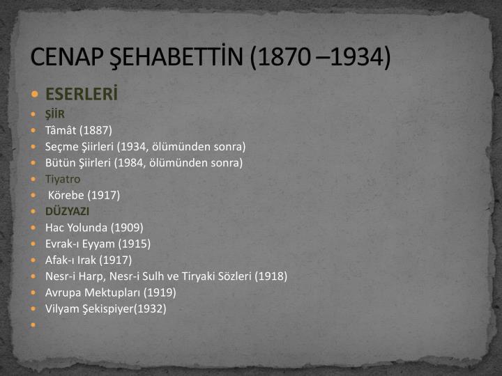 CENAP ŞEHABETTİN (1870 –1934)