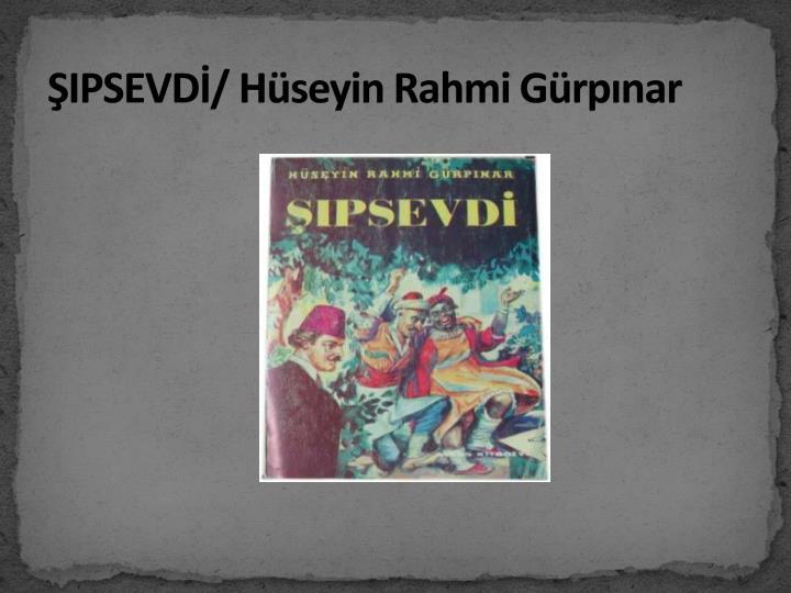 ŞIPSEVDİ/ Hüseyin Rahmi Gürpınar