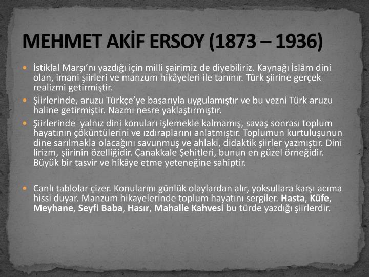 MEHMET AKİF ERSOY (1873 – 1936)