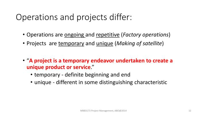 Operations and projects differ: