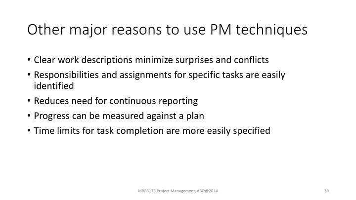 Other major reasons to use PM techniques