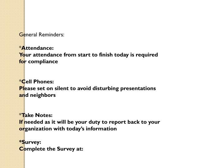 General Reminders: