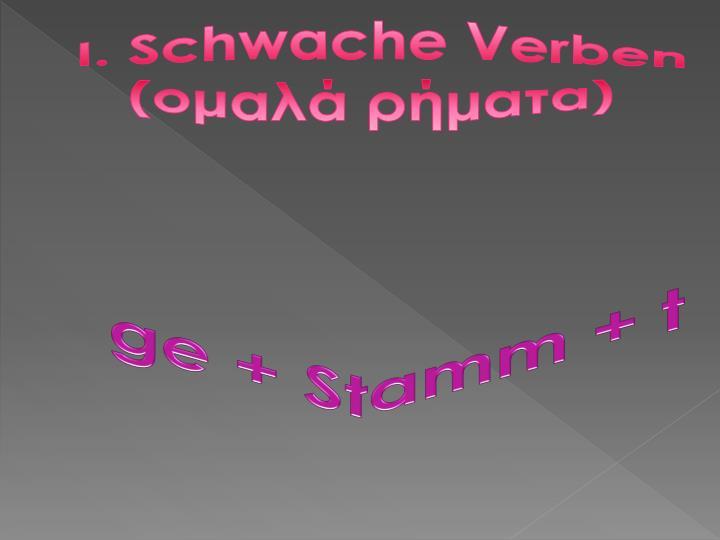 I. Schwache Verben