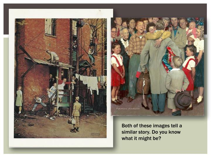 Both of these images tell a similar story. Do you know what it might be?