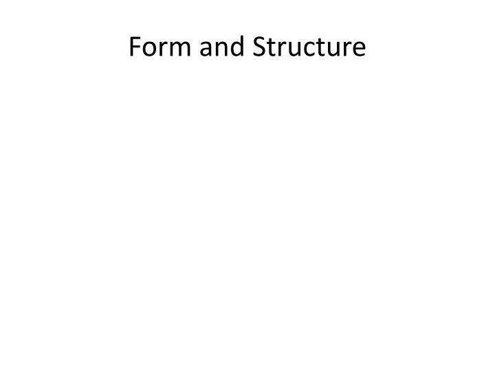 Form and Structure