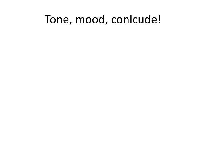 Tone, mood,