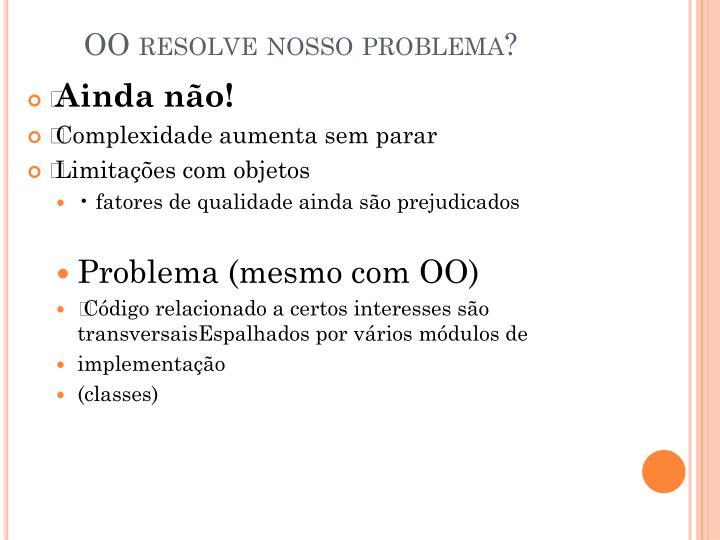 OO resolve nosso problema?