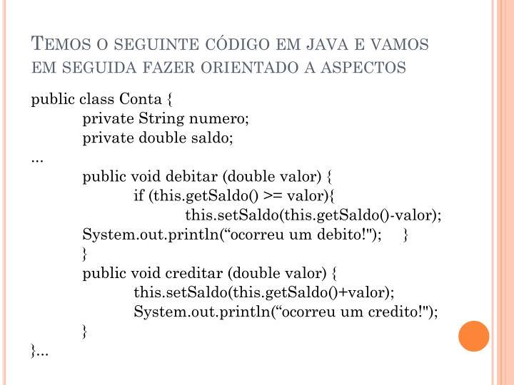 Temos o seguinte código em