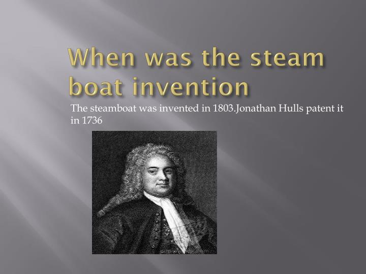 When was the steam boat invention
