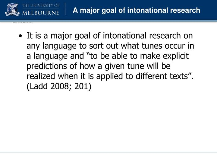 A major goal of intonational research