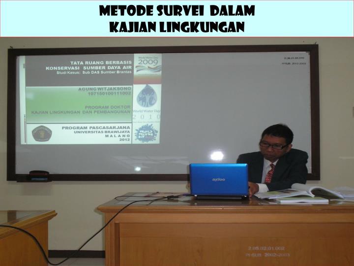 METODE SURVEI  DALAM