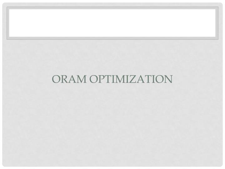 ORAM Optimization