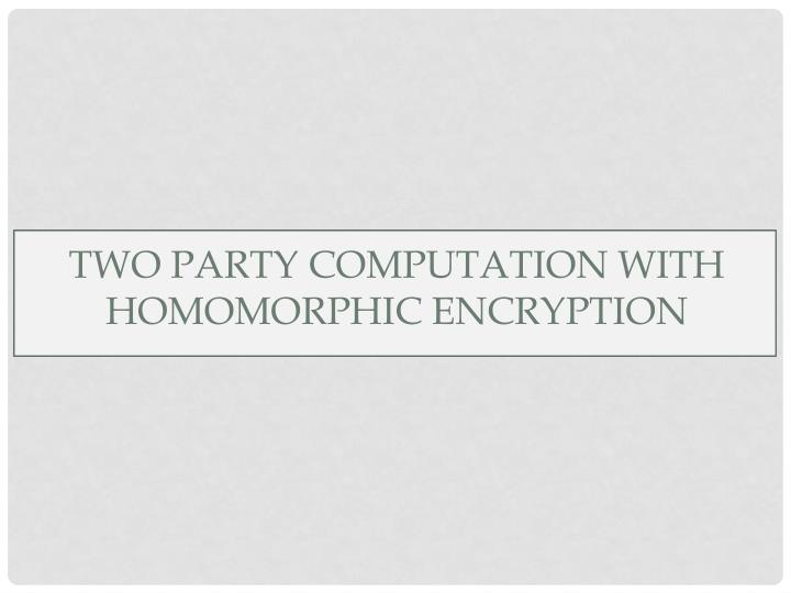 Two Party computation with