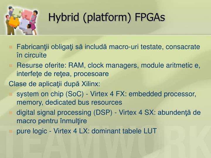 Hybrid (platform) FPGAs