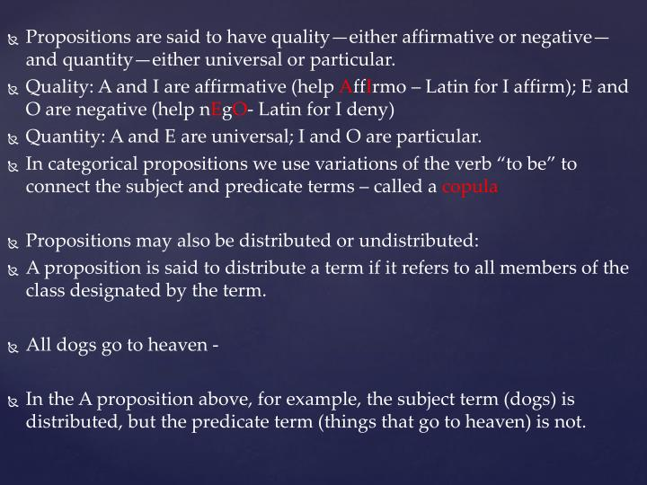 Propositions are said to have quality—either affirmative or negative—and