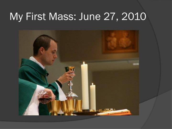 My First Mass: June 27, 2010