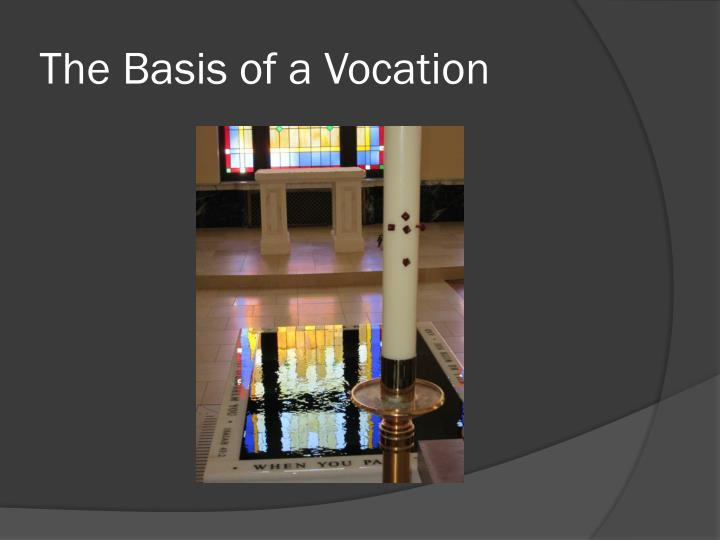 The Basis of a Vocation