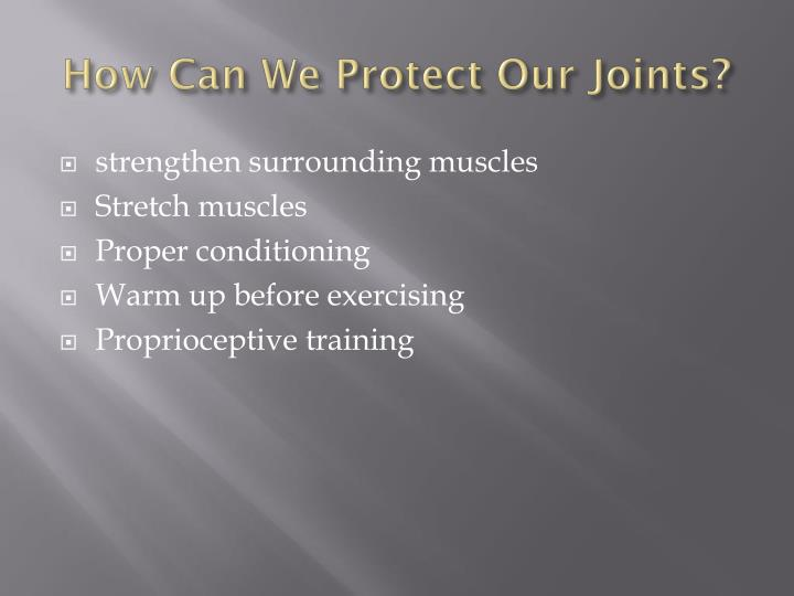 How Can We Protect Our Joints?