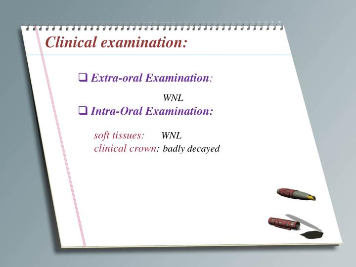 Clinical examination: