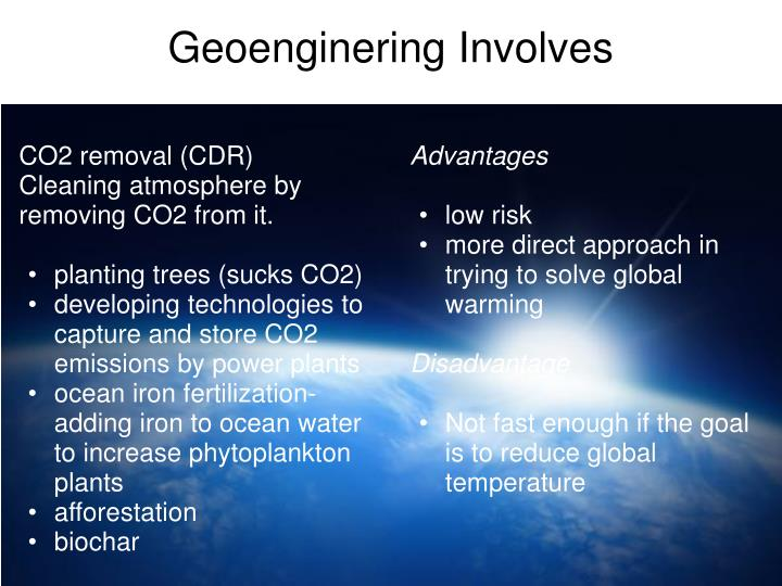 Geoenginering involves