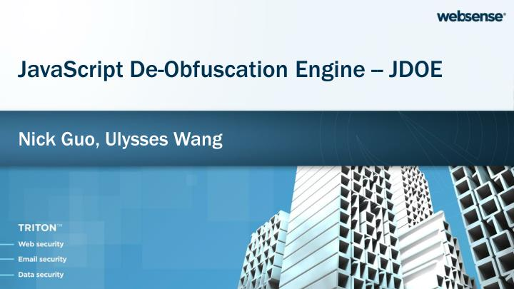 JavaScript De-Obfuscation Engine -- JDOE