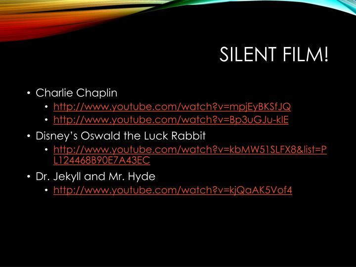 SILENT FILM!