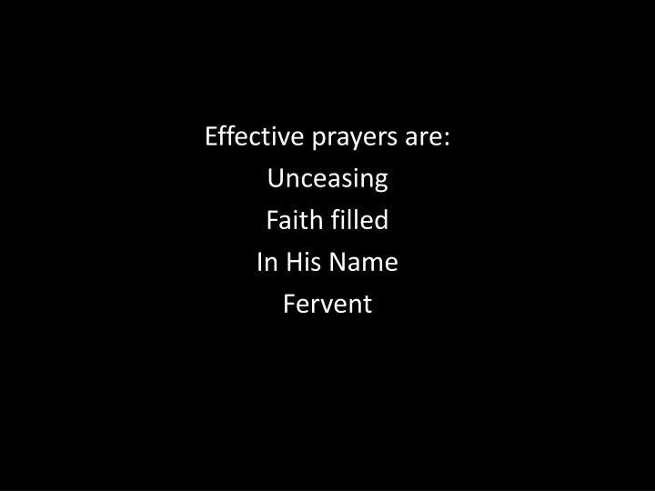 Effective prayers are: