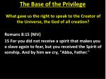 the base of the privilege