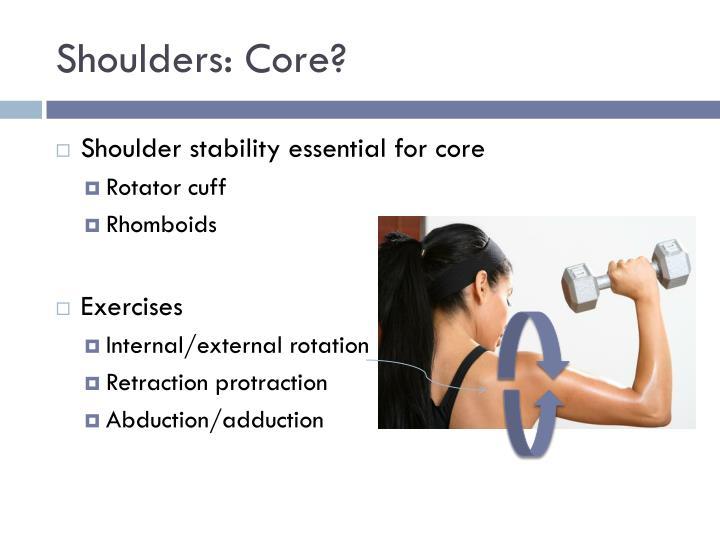 Shoulders: Core?
