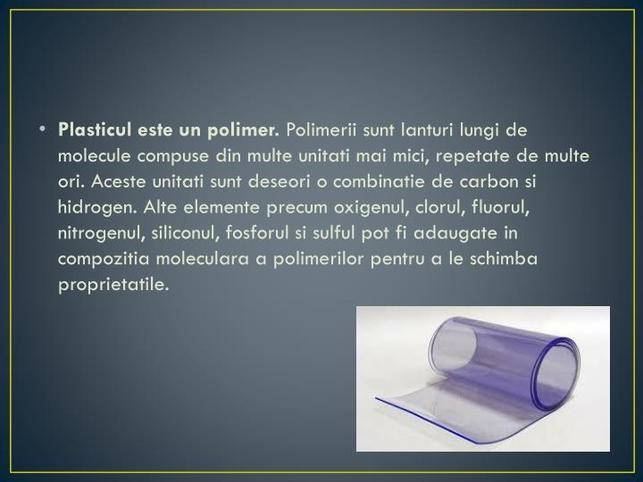 Plasticul este un polimer.