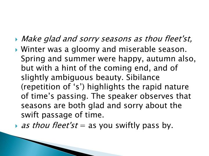 Make glad and sorry seasons as thou