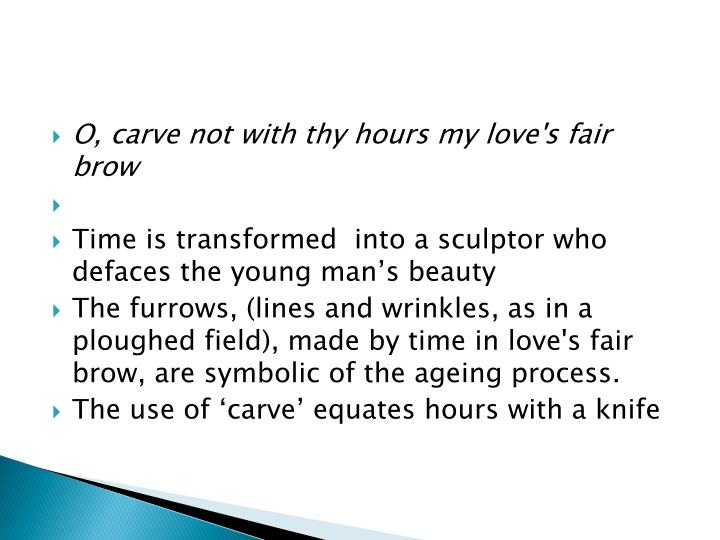 O, carve not with thy hours my love's fair brow