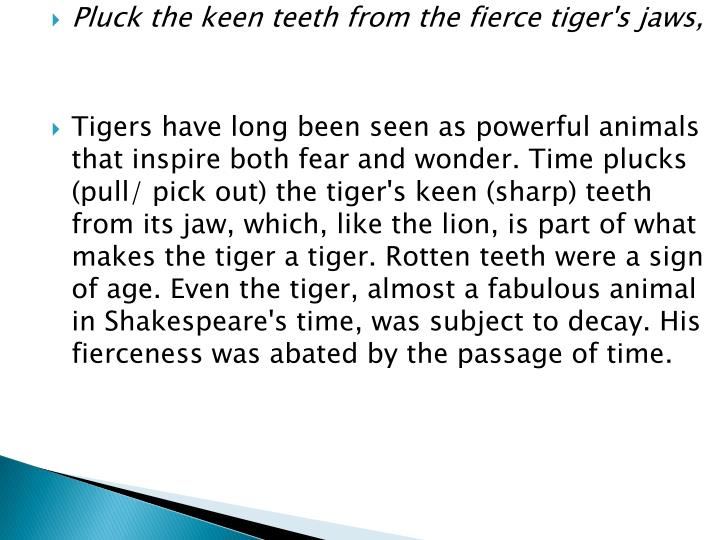 Pluck the keen teeth from the fierce tiger's jaws,