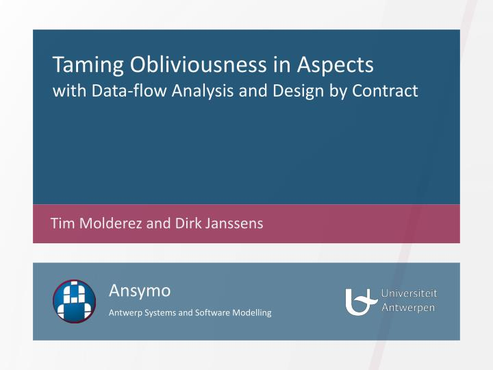 Taming Obliviousness in Aspects