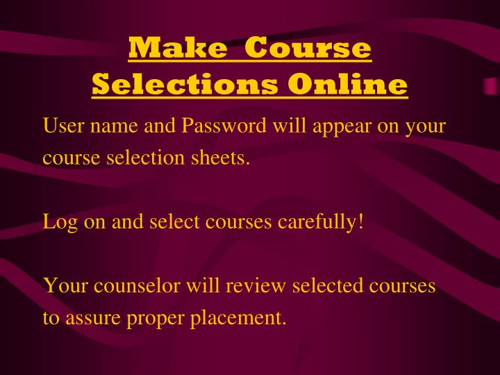 Make  Course Selections Online