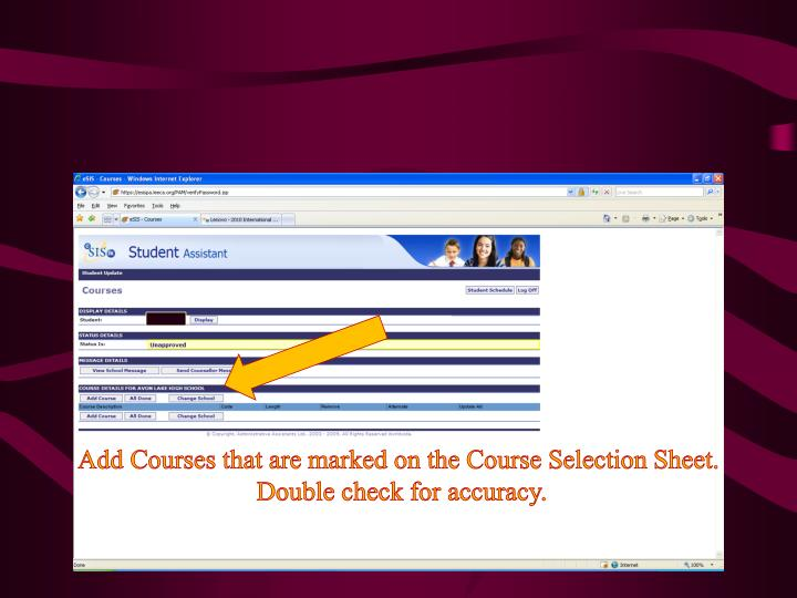 Add Courses that are marked on the Course Selection Sheet.