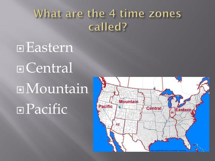 What are the 4 time zones called?