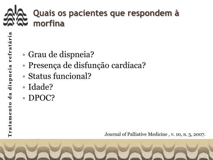 Quais os pacientes que respondem à morfina