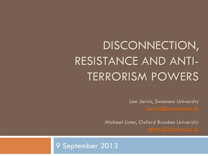 Disconnection, resistance and anti-terrorism powers
