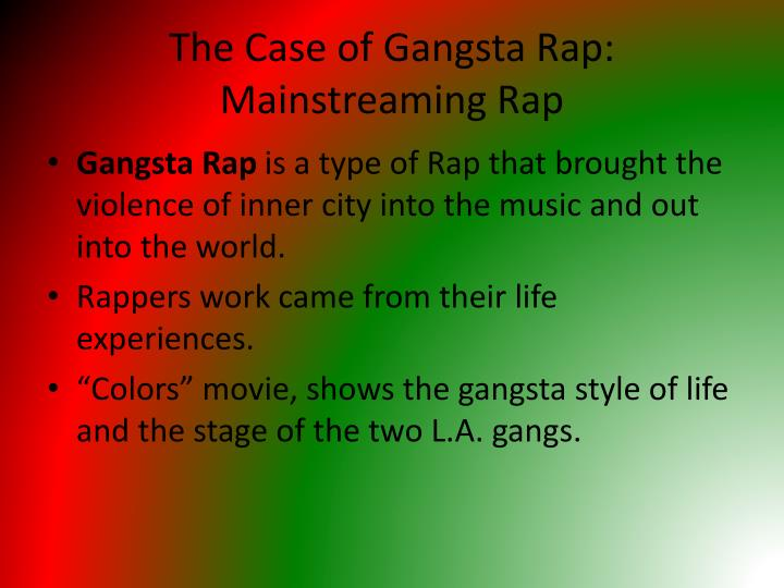 The Case of Gangsta Rap: Mainstreaming Rap