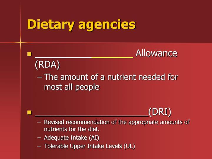 Dietary agencies