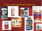 some of these actually lead to weight loss